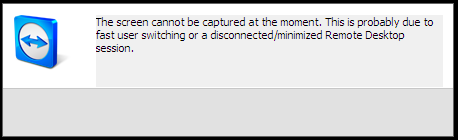 TEAMVIEWER - Error - Screen cannot be captured at the moment due to
